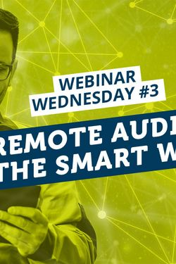 Webinar Wednesday #3: Smart software for bidirectional remote audits