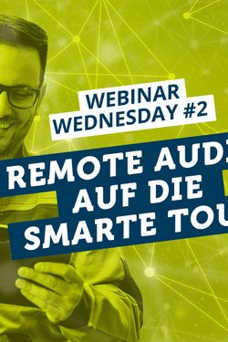 Webinar Wednesday #2: Smarte Software für Remote Audits